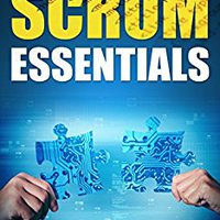 [\ ONLINE /] Scrum Essentials: Agile Software Development And Agile Project Management For Project Managers, Scrum Masters, Product Owners, And Stakeholders. Velmi Cresa llega saber reserva keddy Maiatzak Section
