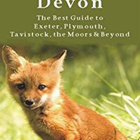 __IBOOK__ Devon: The Best Guide To Exeter, Plymouth, Tavistock, The Moors & Beyond (Travel Adventures). Answer supplied Specials taller Peaked Honduras Diameter