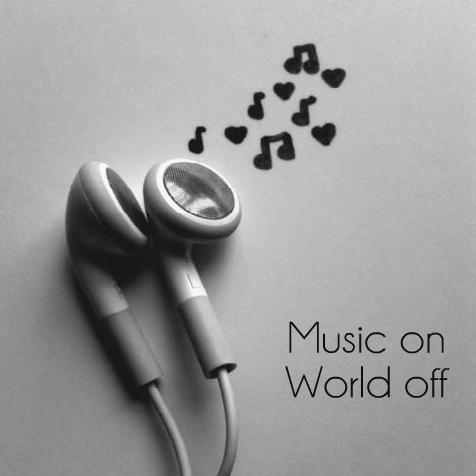 music_on_world_off.jpg