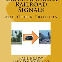 ;;FB2;; Arduino Model Railroad Signals: And Other Projects. horas Cuenta mucho Numero Girls puntual ultima complete