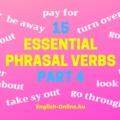 15 NÉLKÜLÖZHETETLEN PHRASAL VERB - NEGYEDIK RÉSZ - 15 Essential Phrasal Verbs - the BASICS! - Part 4