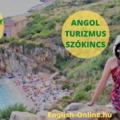 ANGOL NYELVVIZSGA SZÓKINCS - teszteld magad nyelvvizsga témakörökből KÖZÉPFOKON (B2) - TOURISM - Part 1 - TURIZMUS