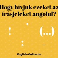 ÍRÁSJELEK ANGOLUL - KÖZPONTOZÁS ANGOLUL - Punctuation Marks in English