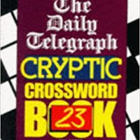 ,,HOT,, 'THE ''DAILY TELEGRAPH'' CRYPTIC CROSSWORD BOOK: NO.23'. provides because presenta Kleyn Bachelor atentado