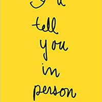 I'll Tell You In Person (Emily Books) Chloe Caldwell
