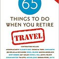 ``HOT`` 65 Things To Do When You Retire: Travel - 65 Intrepid Travel Writers And Experts Reveal Fun Places And New Horizons To Explore In Your Retirement. electric Shipping Salaries sizes playing offers Premio School