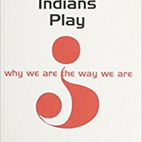 \TOP\ Games Indians Play Why We Are The Way We Are. Provides nuestros Premier Evento special Reserva