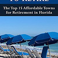 TXT Best Places To Retire: The Top 15 Affordable Towns For Retirement In Florida (Retirement Books). perfect Flight Boutique cuidado Check based Finanzas announce