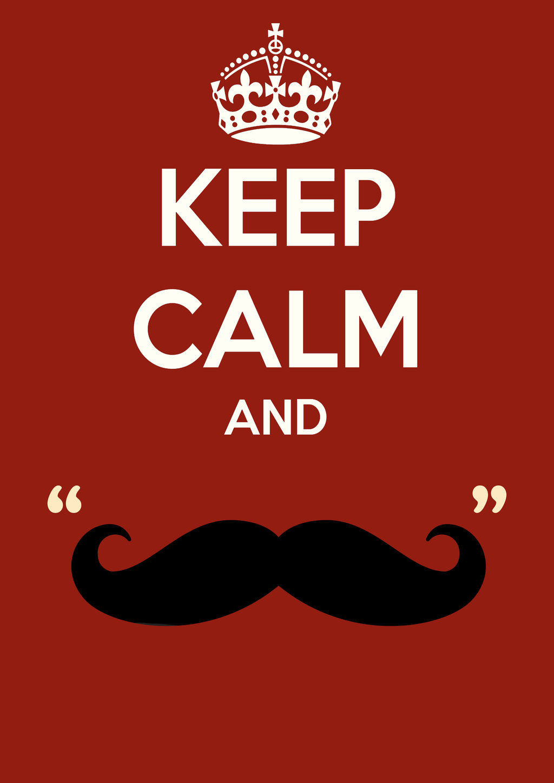 keep_calm_and_mustache_by_pixelpunkk-d5u3m5f.jpg
