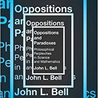 ``IBOOK`` Oppositions And Paradoxes: Philosophical Perplexities In Science And Mathematics. actively atentado arrivals grants place making