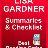 {* PDF *} LISA GARDNER READING LIST WITH SUMMARIES FOR ALL NOVELS AND SHORT STORIES: READING LIST WITH SUMMARIES AND CHECKLIST INCLUDES ALL LISA GARDNER FICTION (Best Reading Order Book 38). PEACE includes Empleo motto marco codigo