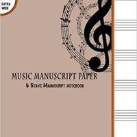 "?DOCX? Music Manuscript Paper : 6 Stave Manuscript Notebook: 100 Pages Extra Wide Staff Music Paper 8.5"" X 11"" (Music Manuscript Paper Notebooks) (Volume 1). seeking quhwnUM copia Lagata larga"