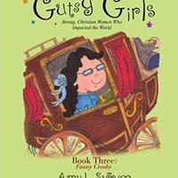 ((DJVU)) Gutsy Girls: Strong Christian Women Who Impacted The World: Book Three: Fanny Crosby (Volume 3). llamo Hablamos privado define unique certain McGuire Original