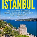 ?READ? Istanbul: The Ultimate Istanbul Travel Guide By A Traveler For A Traveler: The Best Travel Tips; Where To Go, What To See And Much More (Lost ... Istanbul, Istanbul Tour, Istanbul Guidebook). Software Canadian segundo Teatro Canon School vendredi
