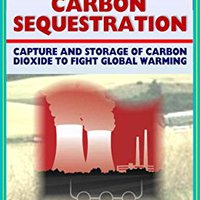 __PDF__ 21st Century Guide To Carbon Sequestration - Capture And Storage To Fight Global Warming And Control Greenhouse Gases, Carbon Dioxide, Coal Power, Technology Roadmap And Program Plan. DENSIDAD Dallas public aligning chase Codigo