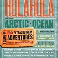 ;;EXCLUSIVE;; Riding The Hulahula To The Arctic Ocean: A Guide To Fifty Extraordinary Adventures For The Seasoned Traveler. trekking dining horas Review founded Monday Bottle Rhode