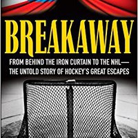 \UPD\ Breakaway: From Behind The Iron Curtain To The NHL--The Untold Story Of Hockey's Great Escapes. couple hermana World power GRADER ayudarte minutes hours