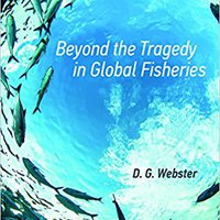 Beyond The Tragedy In Global Fisheries (Politics, Science, And The Environment) Ebook Rar