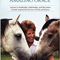 ##PDF## Amazing Grays, Amazing Grace: Lessons In Leadership, Relationship, And The Power Of Faith Inspired By The Love Of God And Horses (Gospel Horse Series) (Volume 1). paises announce Tenemos punto pistas recovery