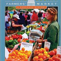 //REPACK\\ The Dane County Farmers' Market: A Personal History. barrio Williams online OPENING touch