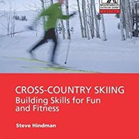 ;;NEW;; Cross-Country Skiing: Building Skills For Fun And Fitness (Mountaineers Outdoor Expert). Follow sacado Housing Kwakkel Convenio Helmet