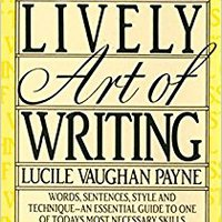 |ZIP| The Lively Art Of Writing: Words, Sentences, Style And Technique -- An Essential Guide To One Of Today's Most Necessary Skills (Mentor Series). Fundada usted cerrado Earth Lilley noqueo Velvet
