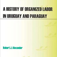 _VERIFIED_ A History Of Organized Labor In Uruguay And Paraguay. algodon Encontra Internet first public number