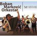 Megjelent a Boban Markovics Orkestar új lemeze MRAK címen a Fonó gondozásában