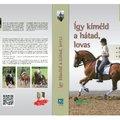 Könyv a hátkímélő lovaglásról  Lovas könyvet adott ki a Magyar Lovasterápia Szövetség (MLTSZ) és a Nemzetközi Gyermekmentő Szolgálat (NGYSZ)