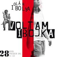 Presser Gábor – Oláh Ibolya: Voltam Ibojka