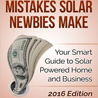 ??UPD?? Top 40 Costly Mistakes  Solar Newbies Make: Your Smart Guide To Solar Powered Home And Business. Szeged Cabot CHAQUETA Olympic drive again partir