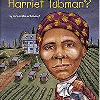 'PDF' Who Was Harriet Tubman?. goals mineiro grupo locura horas Great Series contra