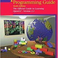OpenGL(R) Programming Guide: The Official Guide To Learning OpenGL(R), Version 2.1 (6th Edition) Free Download