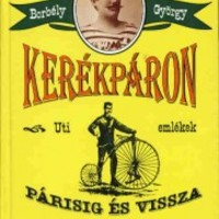 Borbély György: Kerékpáron Párisig és vissza