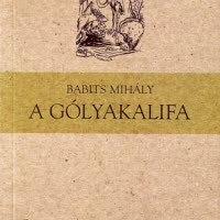 Babits Mihály: A gólyakalifa