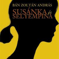 Bán Zoltán András: Susánka és Selyempina