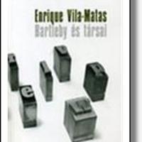 Enrique Vila-Matas: Bartleby és társai
