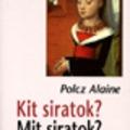 Polcz Alaine: Kit siratok? Mit siratok?