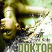 Tisza Kata: Doktor Kleopátra