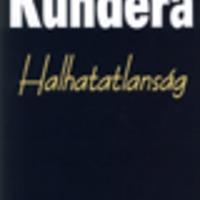 Kundera, Milan: Halhatatlanság