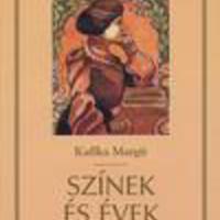 Kaffka Margit: Színek és évek