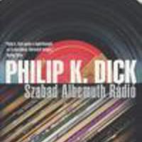Dick, Philip K.: Szabad Albemuth Rádió