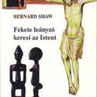 G. B. Shaw: Fekete leányzó keresi az Istent