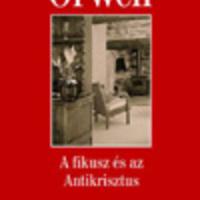 Orwell, George: A fikusz és az Antikrisztus