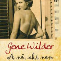 Gene Wilder: A nő, aki nem