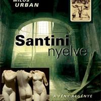 Urban, Milos: Santini nyelve A fény regénye