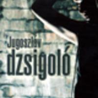 Zoran Drvenkar: Jugoszláv dzsigoló