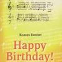 Kelemen Erzsébet: Happy Birthday! : variációk egy témára