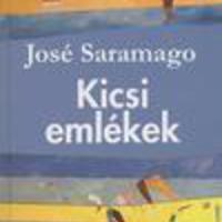 Saramago, José: Kicsi emlékek