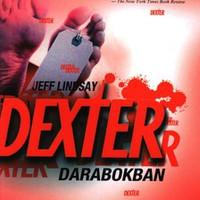 Dexter IV.:  Dexter Darabokban